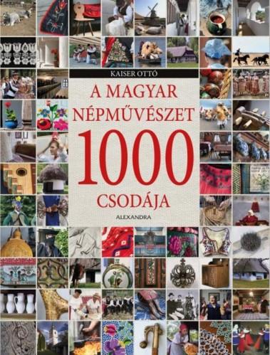 magyar nepmuveszet 1000 csodaja